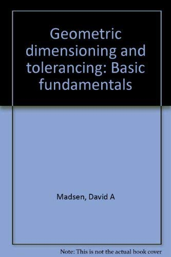 9780870062315: Geometric dimensioning and tolerancing: Basic fundamentals
