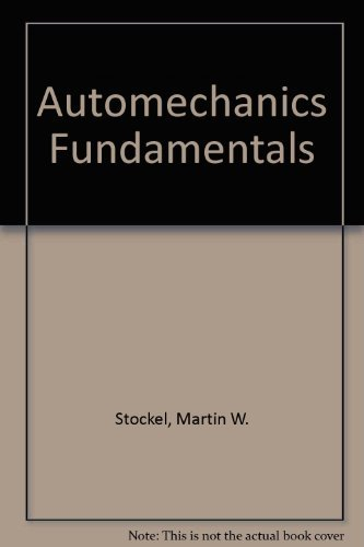 9780870062490: Auto mechanics fundamentals: How and why of the design, construction, and operation of automotive units