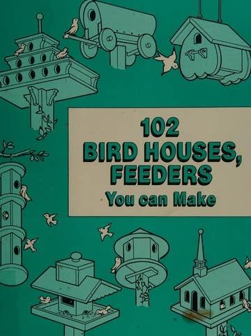 9780870063046: 102 Bird Houses, Feeders You Can Make