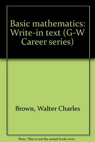 9780870063152: Basic mathematics: Write-in text (G-W Career series)