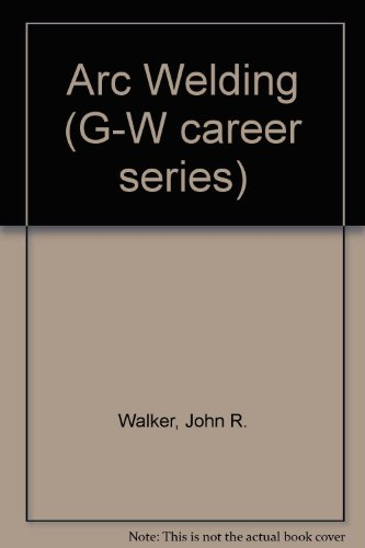 9780870063282: Arc Welding (G-W Career Series)