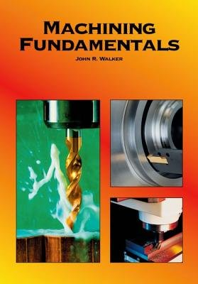 9780870063312: Machining fundamentals: Fundamentals basic to industry