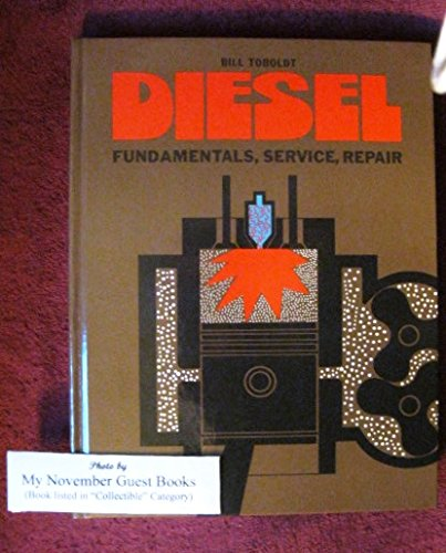 Diesel: Fundamentals, Service, Repair: William K. Toboldt