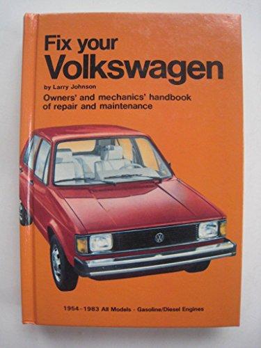 Fix Your Volkswagen; owners's and mechanics' handbook: Larry Johnson