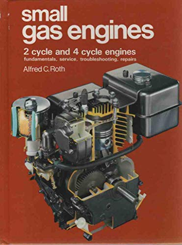 9780870064982: Small Gas Engines: 2 Cycle and 4 Cycle Engines, Fundamentals, Service, Troubleshooting, Repairs