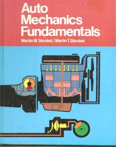 9780870065163: Auto mechanics fundamentals: How and why of the design, construction, and operation of automotive units