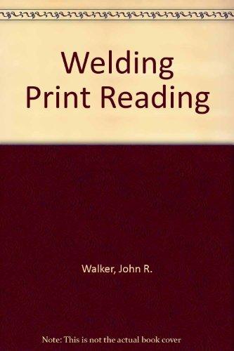 Welding Print Reading (0870065718) by John R. Walker