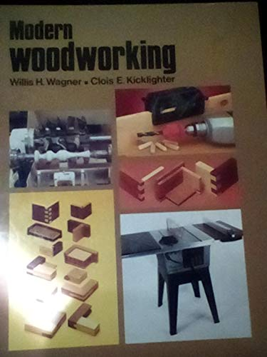 Modern Woodworking (0870065777) by Wagner, Willis H.