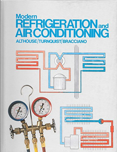 Modern Refrigeration and Air Conditioning: Andrew D. Althouse,