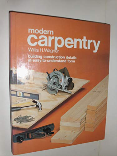 9780870066481: Modern carpentry: Building construction details in easy-to-understand form