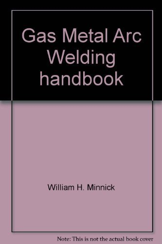 9780870066757: Gas metal arc welding handbook