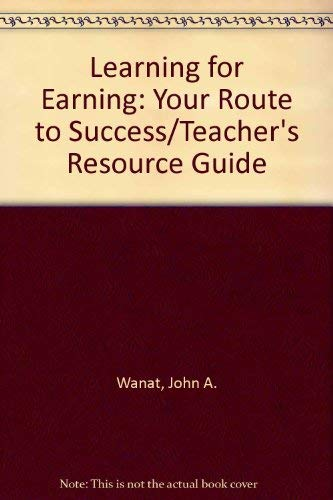 9780870067976: Learning for Earning: Your Route to Success/Teacher's Resource Guide