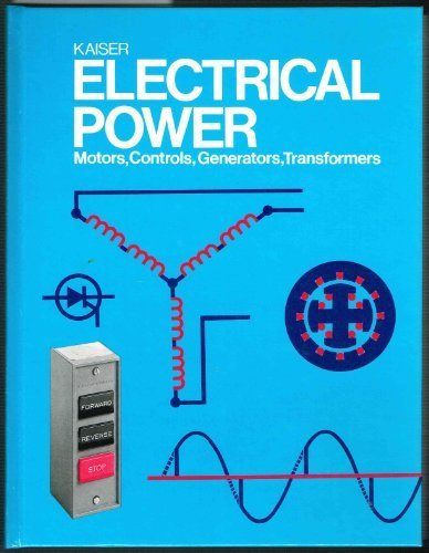 9780870068348: Electrical Power: Motors, Controls, Generators, Transformers