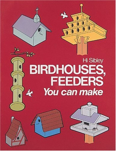 9780870068430: Birdhouses, Feeders You Can Make (Project Books)