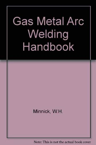 9780870068676: Gas Metal Arc Welding Handbook