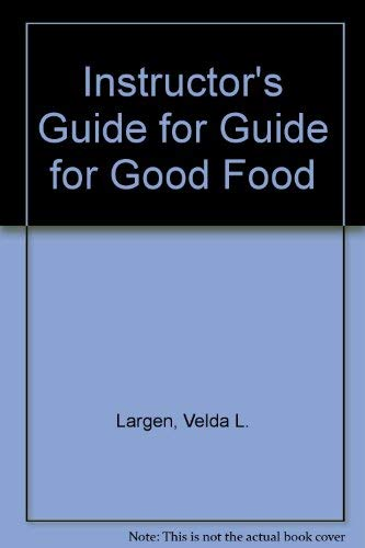 9780870068874: Instructor's Guide for Guide for Good Food