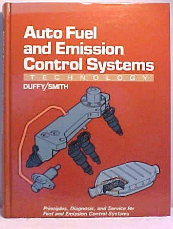 Auto Fuel and Emission Control Systems Technology: James E. Duffy,