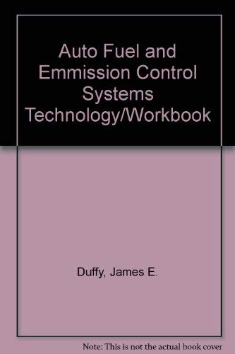 Auto Fuel and Emmission Control Systems Technology/Workbook (0870069330) by James E. Duffy; Howard Smith