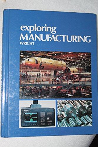9780870069505: Exploring Manufacturing