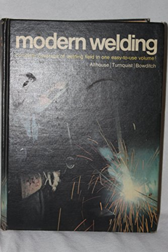 Modern Welding: Complete Coverage of the Welding: Andrew Daniel Althouse