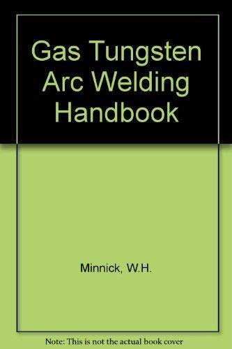 9780870069758: Gas Tungsten Arc Welding Handbook