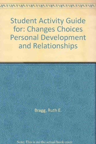 Student Activity Guide for: Changes Choices Personal: Bragg, Ruth E.