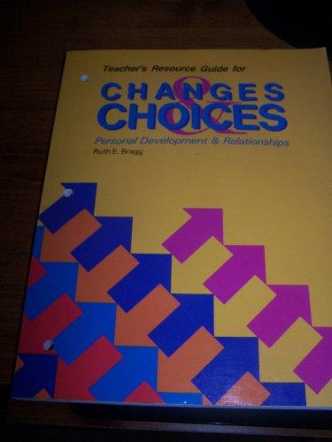 Changes & Choices, Personal Development & Relationships/Teacher's: Ruth E. Bragg