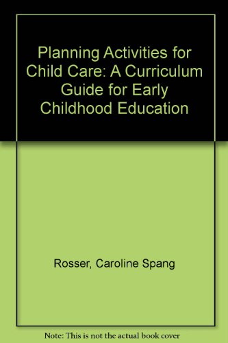 9780870069895: Planning Activities for Child Care: A Curriculum Guide for Early Childhood Education