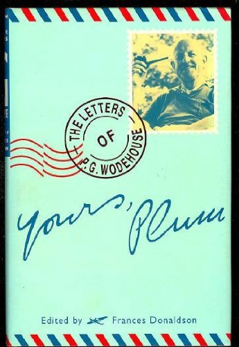 9780870081309: Yours, Plum: The Letters of P. G. Wodehouse
