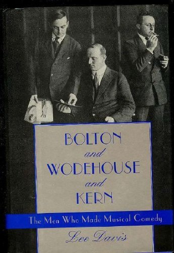 9780870081316: Bolton and Wodehouse and Kern : The Men Who Made Musical Comedy