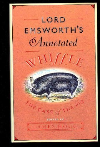 9780870081347: Lord Emsworth's Annotated Whiffle: The Care of the Pig