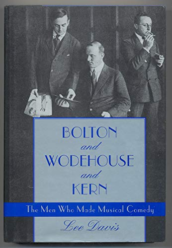 9780870081453: Bolton and Wodehouse and Kern: The Men Who Made Musical Comedy