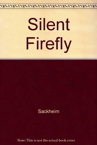 Silent Firefly: Sackheim, Eric:
