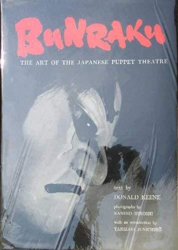 Bunraku, the Art of the Japanese Puppet Theatre: Keene, Donald
