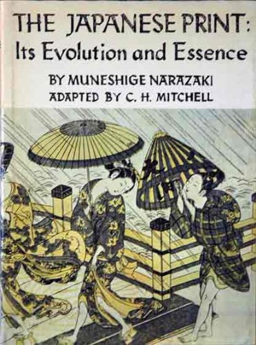 9780870110313: The Japanese Print: Its Evolution and Essence