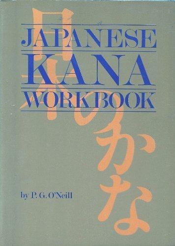 Japanese Kana Workbook.: O'NEILL, P.G.