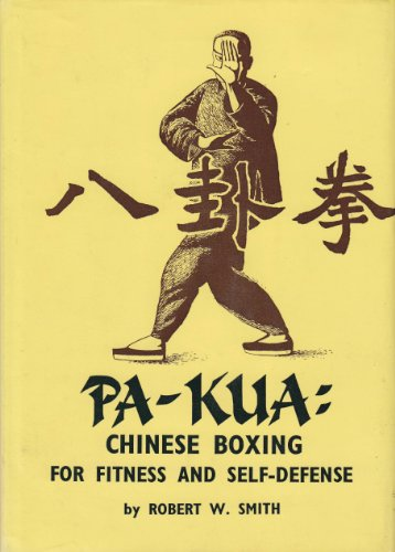 9780870110443: Pa-kua: Chinese Boxing for Fitness and Self-defence