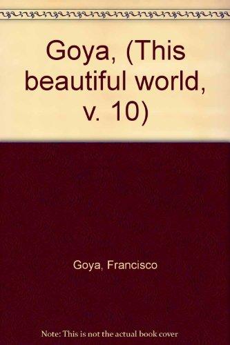 Goya (This Beautiful World Vol. 10): Goya, Francisco; Kanki,