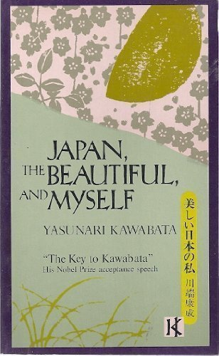 Japan, the Beautiful and Myself: Yasunari Kawabata