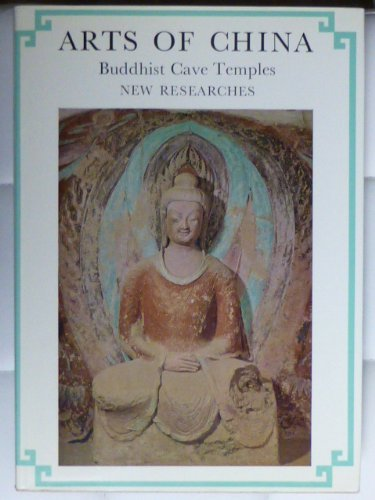 9780870110894: Arts of China: Buddhist Cave Temples, New Researches