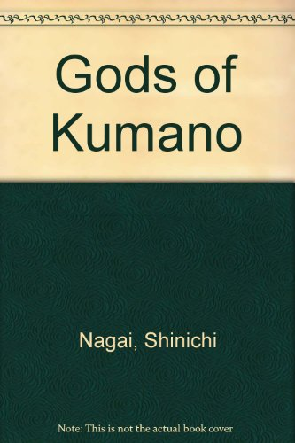 Gods of Kumano: Shinto and the Occult: Nagai, Shinichi
