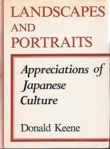 Landscapes and Portraits, Appreciations of Japanese Culture: Keene, Donald