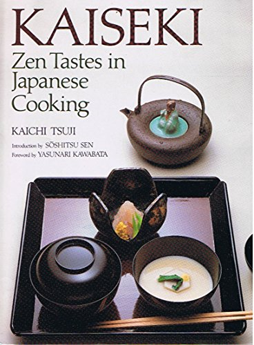 Kaiseki: Zen Tastes in Japanese Cooking: Tsuji, Kaichi