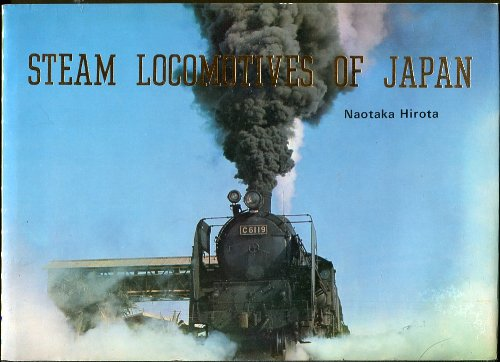 9780870111853: Steam locomotives of Japan