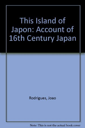 9780870111945: This Island of Japon: Account of 16th Century Japan