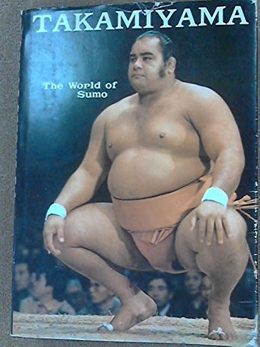 Takamiyama: The World of Sumo