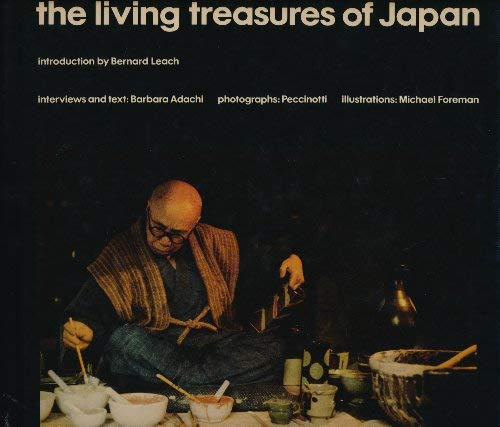 THE LIVING TREASURES OF JAPAN: Adachi, Barbara