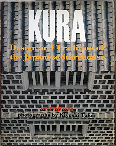 9780870112171: Kura: Design and Tradition of the Japanese Storehouse