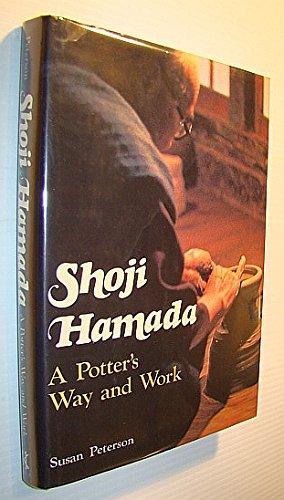 Shoji Hamada: A Potter's Way and Work: Susan Peterson