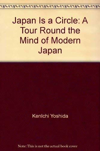 9780870112621: Japan is a circle: A tour round the mind of modern Japan